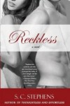Spoiler-Free Review** Reckless (Thoughtless #3) by S.C. Stephens**
