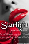 Alexandra Richland Links ~ Starlight (Starlight Trilogy #1)