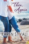 Deleted Scene from Then, Again by Karen Stivail