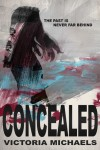 Review of Concealed by Victoria Michaels including a Guest Post and Excerpt of Evaded