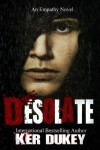* * Desolate (Empathy #2) by Ker Dukey * * Blog Tour & Book Review * *