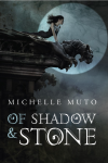 Book Review: Of Shadow and Stone by Michelle Muto