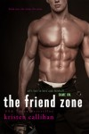 New Release * The Friend Zone by Kristen Callihan * Review * Excerpt * Giveaway