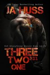 Three, Two One by J.A. Huss
