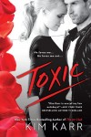 New Release * Toxic by Kim Karr * Blog Tour * Review * Excerpt