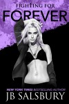 Fighting for Forever by JB Salsbury