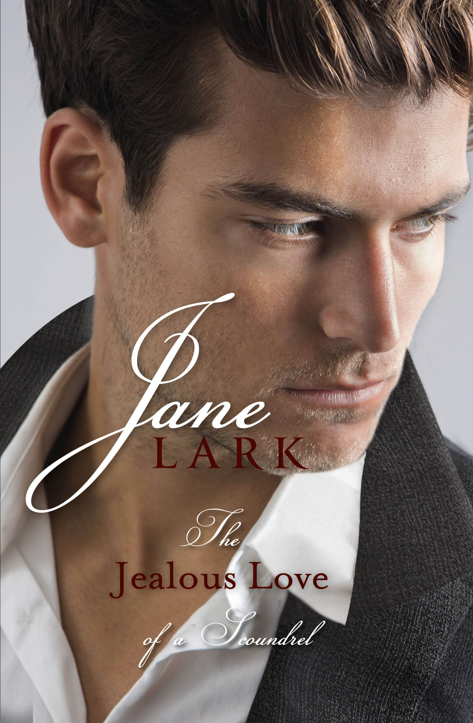 The Jealous Love of a Scoundrel by Jane Lark