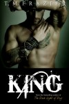 * KING (King #1) by TM FRAZIER * NEW RELEASE * BLOG TOUR * 5 STAR BOOK REVIEW * GIVEAWAY *