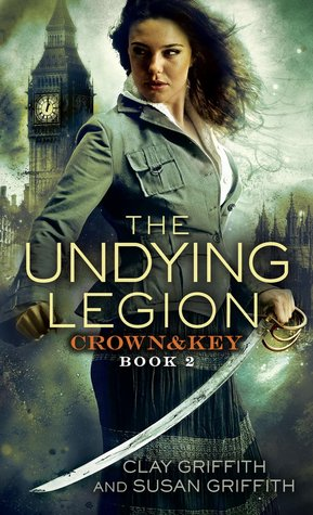 The Undying Legion (Crown & Key #2) by Clay and Susan Griffith