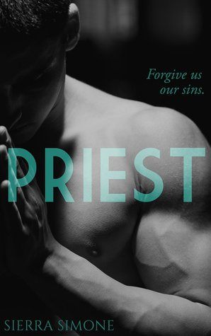 Priest: A Love Story by Sierra Simone