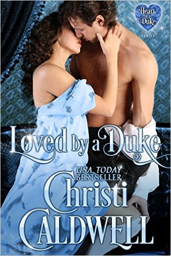 Loved by a Duke by Christi Caldwell