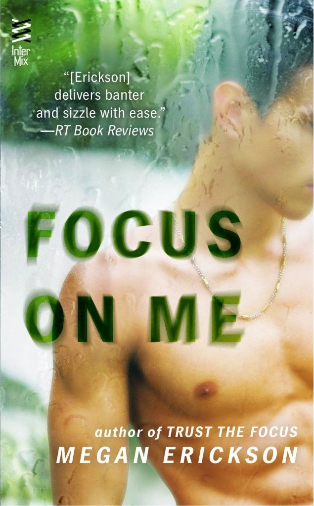 Focus On Me by Megan Erickson