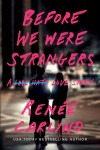 Before We Were Strangers by Renee Carlino * 5 Star Review * Excerpt * Giveaway