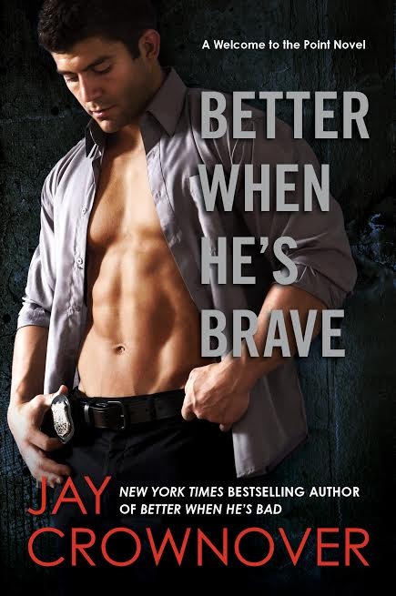Better When He's Brave (Welcome to the Point, #3) by Jay Crownover