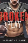 Broken Play by Samantha Kane * New Release * Tour * Giveaway