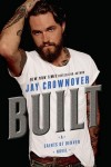 Built by Jay Crownover * Cover Reveal & Prologue Sneak Peek