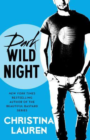 Dark Wild Night by Christina Lauren