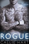 * COVER REVEAL * ROGUE (Rebel Book 2) by CALLIE HART *