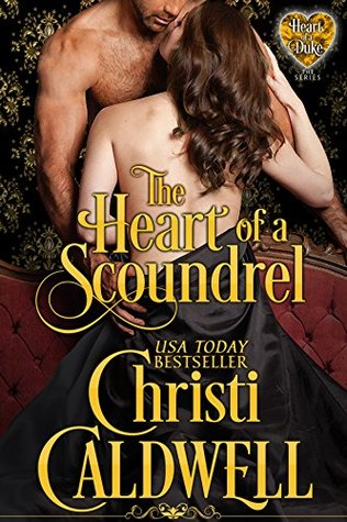 The Heart of a Scoundrel by Christi Caldwell