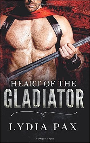 Heart of the Gladiator by Lydia Pax