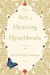 The Art of Hearing Heartbeats by Jan-Philipp Sendker