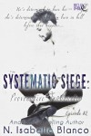 Systematic Siege: Provocative Tendencies #2  by N. Isabelle Blanco