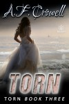 Torn by A.F. Crowell