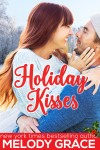 Holiday Kisses by Melody Grace