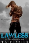 * LAWLESS (King series #3) by TM FRAZIER * BLOG TOUR * BOOK REVIEW * 5 STARS *