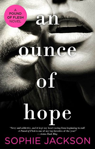 An Ounce of Hope (A Pound of Flesh, #2) by Sophie Jackson