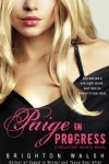 Exclusive Excerpt * Paige In Progress by Brighton Walsh
