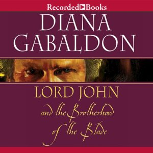 Lord John and the Brotherhood of the Blade (Lord John Grey, #2) by Diana Gabaldon