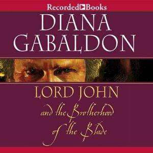 Lord John and the Brotherhood of the Blade (Lord John Grey, #2) by Diana Gabaldon