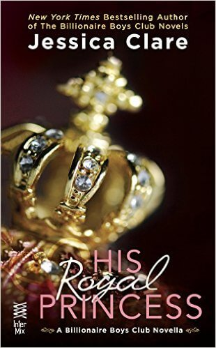 His Royal Princess: A Billionaire Boys Club Novella by Jessica Clare