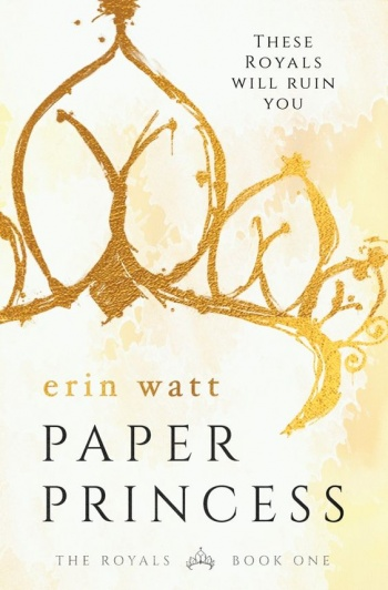 Paper Princess: A Novel (The Royals Book 1) by Erin Watt