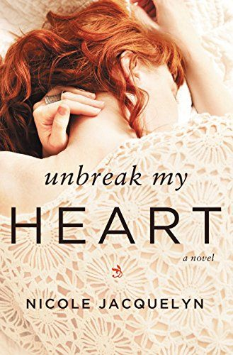 Unbreak My Heart (Unbreak My Heart, #1) by Nicole Jacquelyn