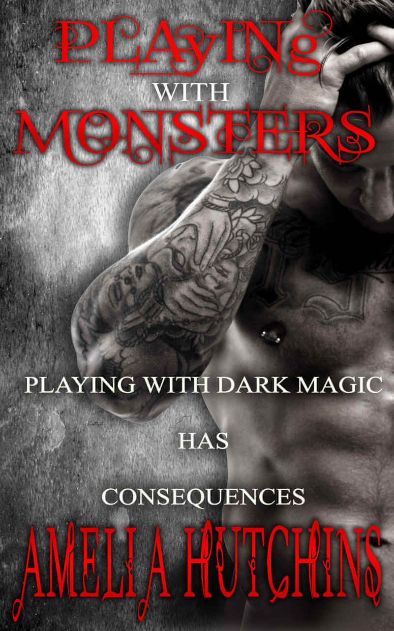 Playing with Monsters (Playing with Monsters, #1) by Amelia Hutchins