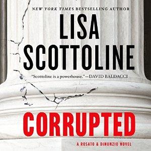 Corrupted (Rosato & DiNunzio, #3) by Lisa Scottoline