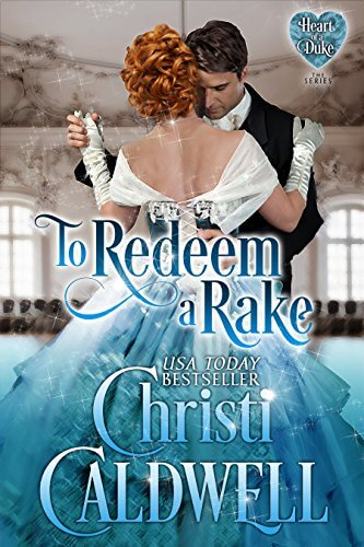 To Redeem a Rake (The Heart of a Duke Book 11) by Christi Caldwell