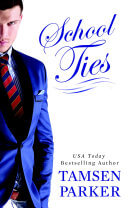 School Ties by Tamsen Parker