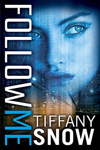 Follow Me (Corrupted Hearts, #1) by Tiffany Snow