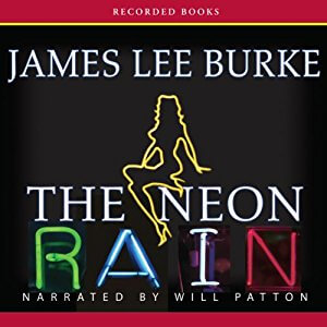 The Neon Rain (Dave Robicheaux, #1) by James Lee Burke