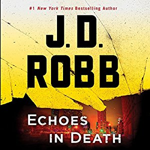 Echoes in Death (In Death, #44) by J. D. Robb