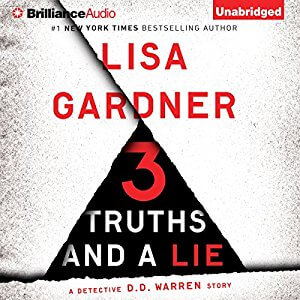 3 Truths and a Lie: A Detective D. D. Warren Story by Lisa Gardner