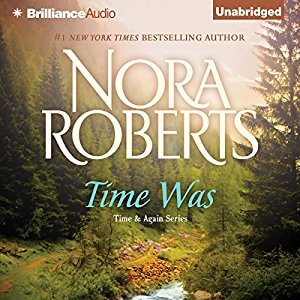 Time Was (Time and Again: Hornblower-Stone #1) by Nora Roberts