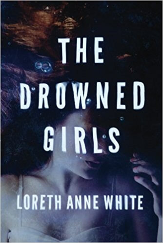 The Drowned Girls (Angie Pallorino #1) by Loreth Anne White