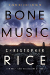 Bone Music (Burning Girl #1) by Christopher Rice