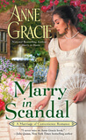 Marry in Scandal (Marriage of Convenience, #2) by Anne Gracie