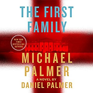 The First Family by Michael Palmer, Daniel Palmer
