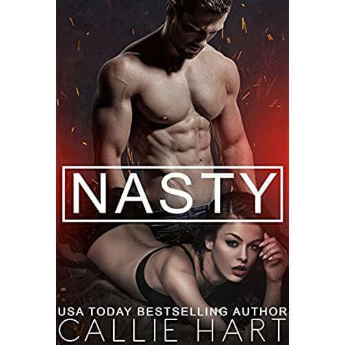 Nasty (Dirty Nasty Freaks Book 2) by Callie Hart